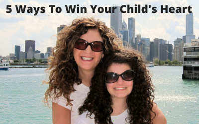 5 Ways To Win Your Child's Heart